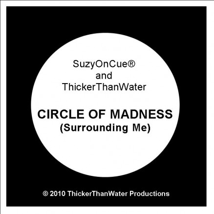 Circle Of Madness (Surrounding Me) - SuzyOnCue